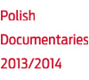 Polish Documentaries 2013-2014