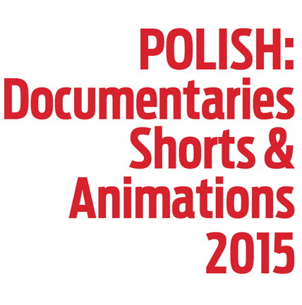 Polish: Docs, Shorts & Animation 2015